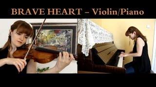 Braveheart; ''Wallace Courts Murron''(s first half) & Main Theme [violin-piano cover]