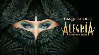 Return of an ICON | Alegría Comes Back to the Big Top! | 25th Anniversary | Cirque du Soleil