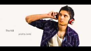 The KILL (electro-hop beat) PROD BY JANDY
