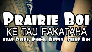 Prairie Boi - Ke Tau Fakataha