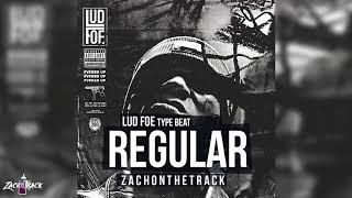 "*FREE Lud Foe Type Beat ""REGULAR"" [Prod. By ZachOnTheTrack]"