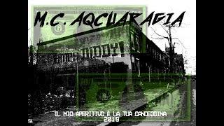M.C. Aqcuaragia - Il mio Aperitivo è la tua Candeggina (FULL EP 2k19)