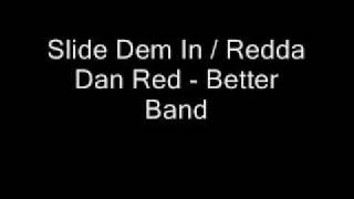 Slide Dem In & Redda Dan Red - Better Band