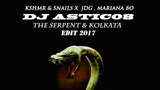 KSHMR & Snails X  JDG , Mariana BO - The Serpent & Kolkata (Dj Astic08 Edit 2017)