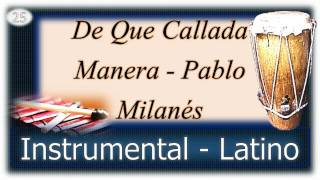 De Que Callada Manera   Pablo Milanes   Instrumental Latino
