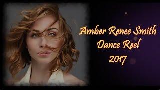 Amber Renee Smith - Dance Reel - 2017