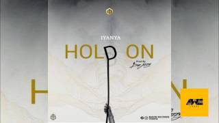 LISTEN TO : IYANYA - HOLD ON (PROD. BY DON JAZZY)