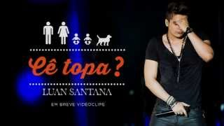 Luan Santana - Cê Topa - Ao vivo (Áudio oficial)