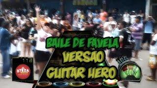 BAILE DE FAVELA - (VERSÃO GUITAR HERO)