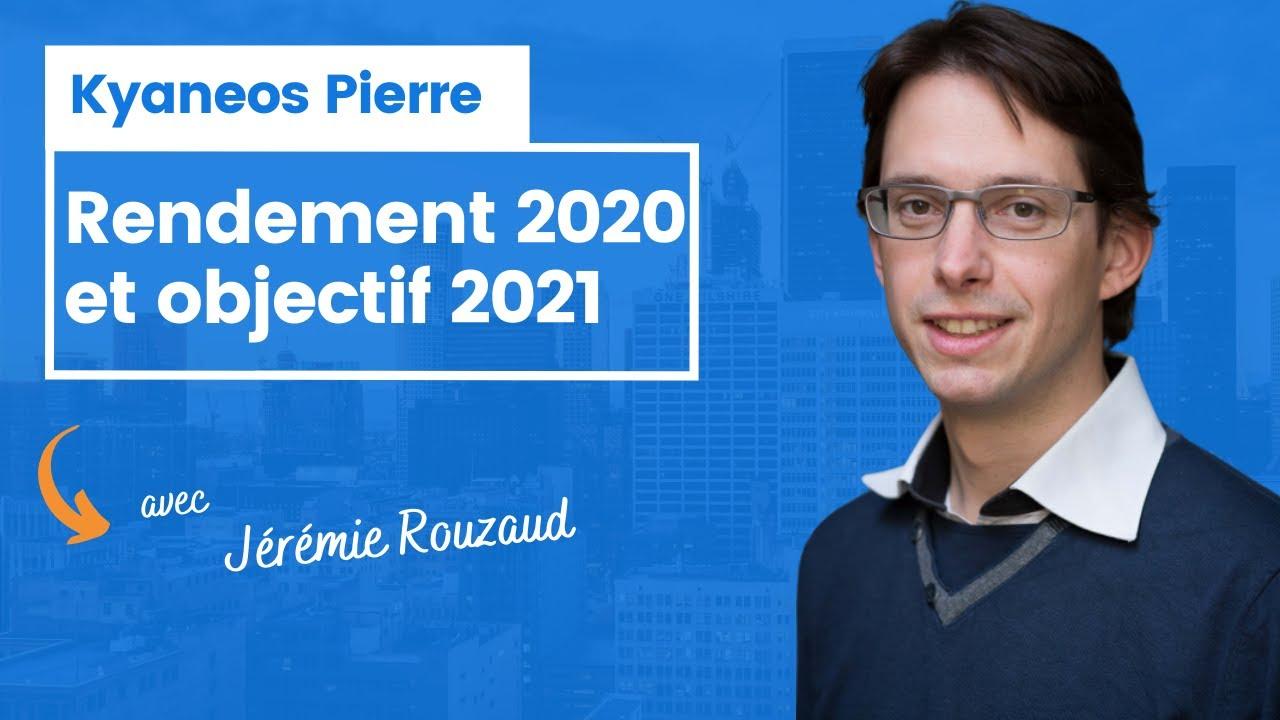 Kyaneos Pierre : rendement 2020 et Objectif 2021
