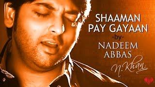 Shaaman Pay Gayaan   Nadeem Abbas   Hits Punjabi Song   Punjabi Song