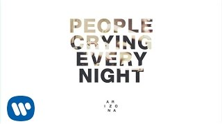A R I Z O N A - PEOPLE CRYING EVERY NIGHT (Official Audio)