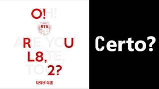Intro O!RUL8,2 (Tradução PT)