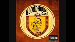 Bloodhound Gang - Why's Everybody Always Pickin' On Me?
