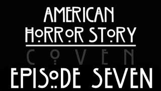 AHS: Coven WEEKLY RECAP #7