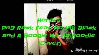 Horses PnB Rock Feat. Kodak Black and A Boogie wit da Hoodie