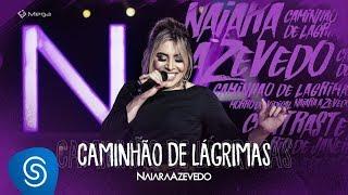 Naiara Azevedo - Caminhão de Lágrimas (DVD Contraste)
