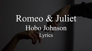 Romeo & Juliet || Hobo Johnson || Lyrics