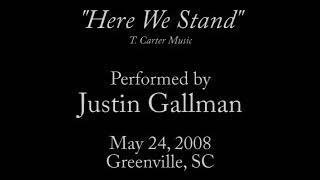 """Here We Stand"" Performed by Justin Gallman"