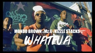 Mondo Brown x Mz. G x Kizzle Stacks - Whateva | Shot By: DJ Goodwitit