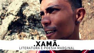Literatura e poesia marginal com XAMÃ - TE TROUXE RAP MÃE
