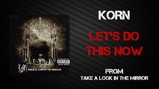 Korn - Let's Do This Now [Lyrics Video]