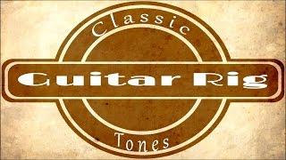 Guitar Rig Classic Tones #7 [Dire Straits / Mark Knopfler tone]