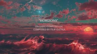 "Epic Emotional Sad Piano Composition- ""HORIZONS"" by Filip Oleyka"