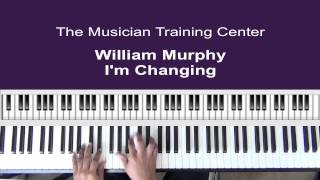 "How to Play ""I'm Changing"" by William Murphy"