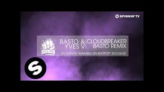 Basto & Yves V - CloudBreaker (Basto Remix) [Teaser]