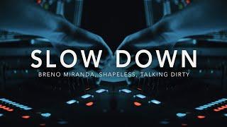 Breno Miranda, Shapeless, Talking Dirty -  Slow Down (Lyric Video)