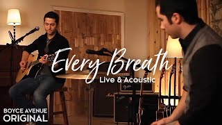 Boyce Avenue - Every Breath (Live & Acoustic) on Apple & Spotify