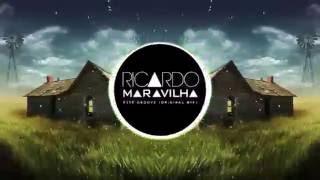 Ricardo Maravilha - Esse Groove (Original Mix)