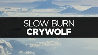 [LYRICS] Crywolf - Slow Burn