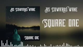 As Cowards Wake - Square One (Official Video)