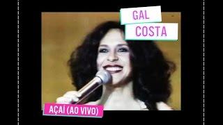 Gal Costa - Açaí (ao vivo)