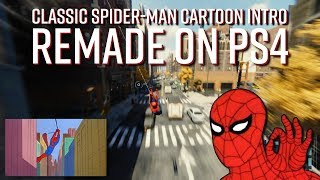 Classic Spider-Man Cartoon Intro Remade On PS4