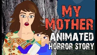 My Mother | Animated Horror Story (English)