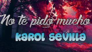 No te pido mucho - Letra || Karol Sevilla ||