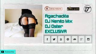 Agachadita - DJ Nenito Mix Dj Oster - Cumbiaton2016♥ - EXCLUSIVA Tiestoriki