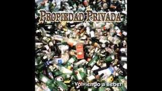 01. Propiedad Privada - Volviendo a beber