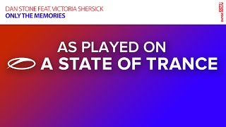 Dan Stone feat. Victoria Shersick - Only The Memories [ASOT 734]