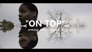 "[FREE] ""On Top"" Lil Durk/YFN Lucci/RellyMade Type Beat (Prod.RellyMade x JTK)"