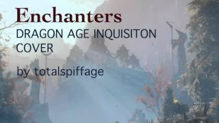 Enchanter (Dragon Age Inquisition cover)