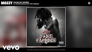 Mozzy - Chase Dat Money (Audio) ft. Show Banga, Nef The Pharaoh