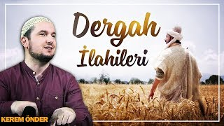 Dinmez ahım - İlahi / Kerem Önder