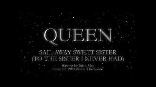 Queen - Sail Away Sweet Sister (To The Sister I Never Had) (Official Lyric Video)