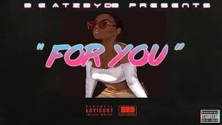 "🏝 ""FOR YOU"" B Young x Yxng Bane x Kojo Funds Type beat| Dancehall x Afrobeat Instrumental 2019 🏝"