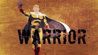 One Punch Man AMV Warrior