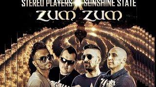 Stereo Players X Sunshine State - Zum Zum (OFFICIAL MUSIC)